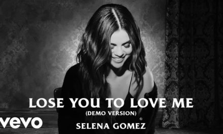 Selena Gomez – Lose You To Love Me (Demo Version/Audio)