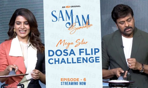 #MegastarDosaFlipChallenge   Samantha Akkineni   Chiranjeevi   An aha Original