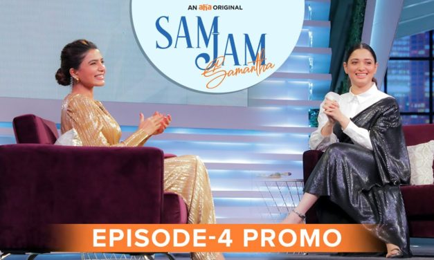 Sam Jam Episode 4 Glimpse   Samantha Akkineni, Tamannaah Bhatia   An aha Original