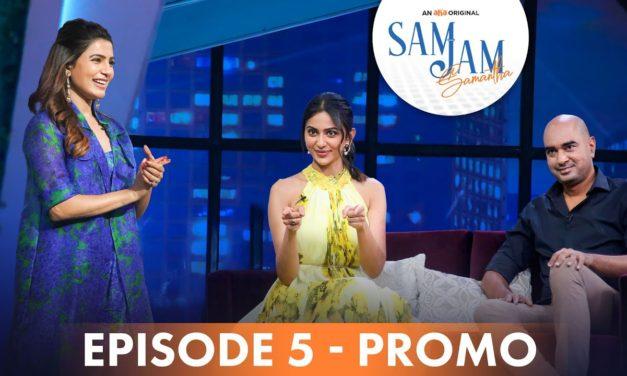 Sam Jam Episode 5 Promo   Samantha Akkineni, Rakul Preet Singh, Krish Jagarlamudi   An aha Original