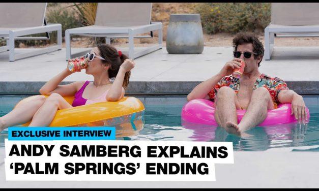 Andy Samberg explains 'Palm Springs' ending