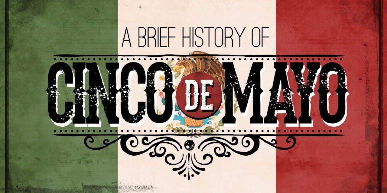 Cinco de Mayo: A Brief History