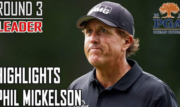 Phil Mickelson Best Of Round 1 & Round 2: 2021 PGA Championship at The Ocean Course