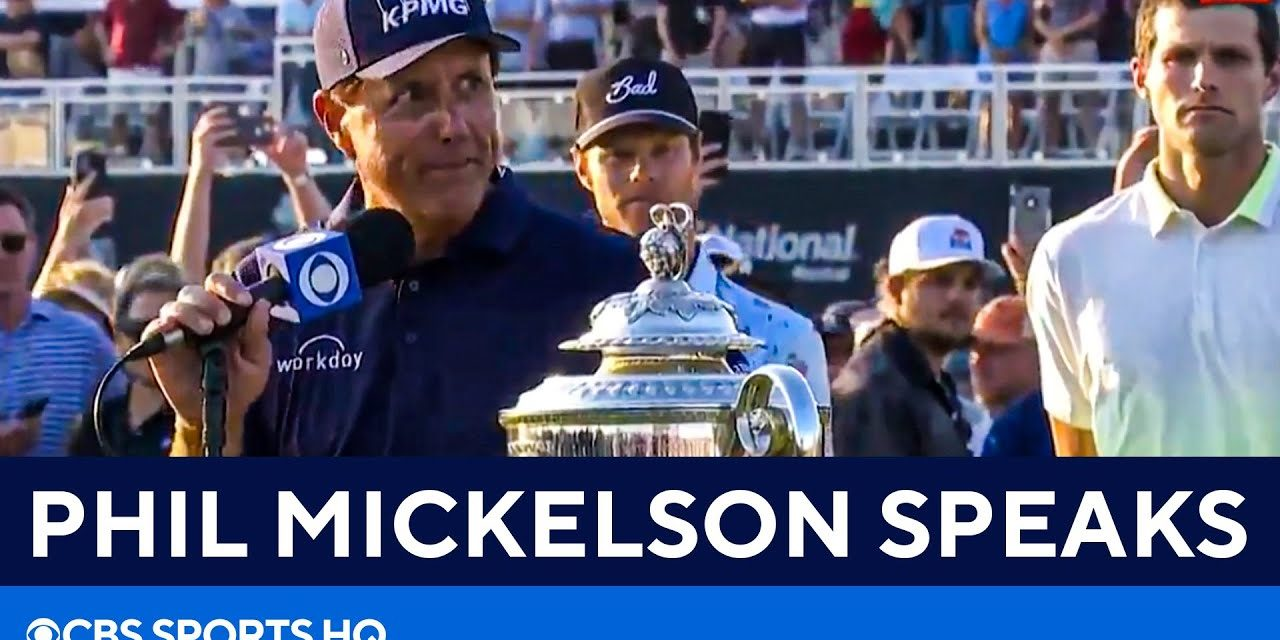 Phil Mickelson wins PGA Championship: 'I Just Believed It Was Possible' | CBS Sports HQ