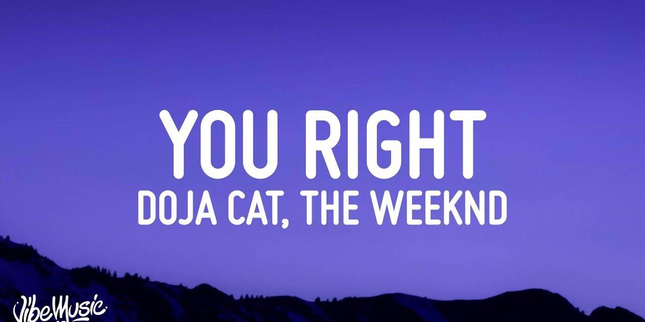 Doja Cat, The Weeknd – You Right (Lyrics)