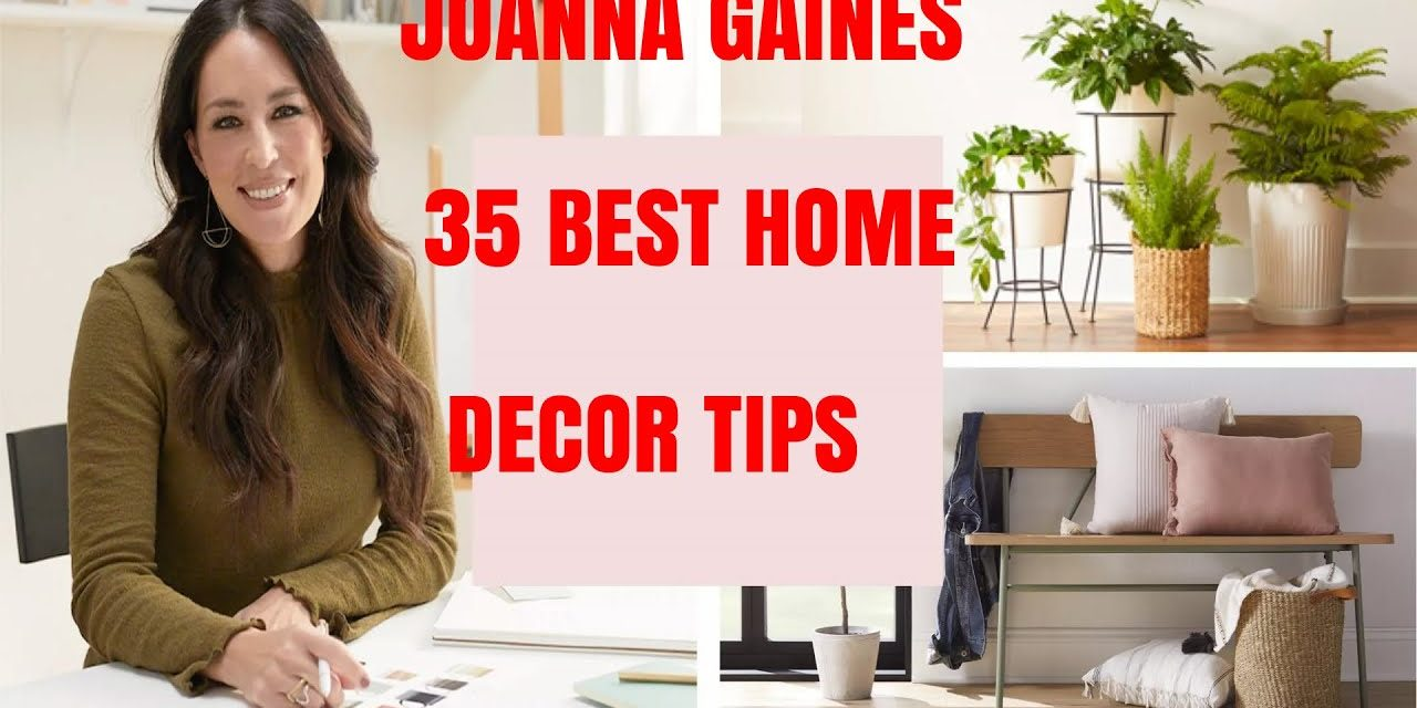 Joanna Gaines 35 Best Home Decorating Ideas