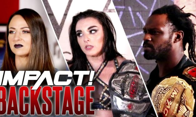 Rich Swann DISRESPECTED! Deonna Purrazzo SNAPS! Eddie Edwards UNHINGED! | IMPACT Wrestling Backstage